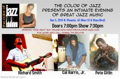 Phoenix AZ join us for The Color of Jazz Presents an Intimate Evening of Great Jazz Music featuring Richard Smith, Cal Harris, Jr. and Pete Gitlin, Dec 5th!