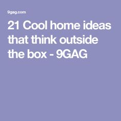 21 Cool home ideas that think outside the box - 9GAG