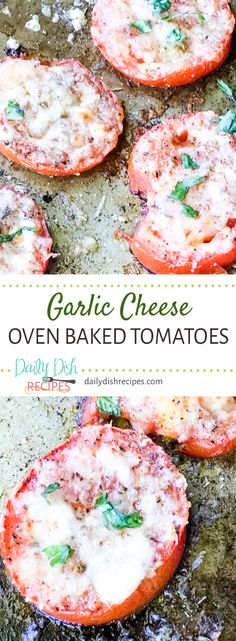 These Garlic Cheese Oven Baked Tomatoes are the bomb as a healthy snack option. My two year old grandson LOVES them and if you love tomatoes and delicious tomato recipes, you will too!  via @dailydishrecipes