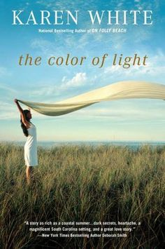 """The Color of Light,"" Karen White. A very good book!"