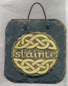 "Irish for ""Cheers,"" pronounce approx. 'slauntcha'"