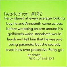 Over-protective Percy! I bet Annabeth does the same when girls look at Percy...