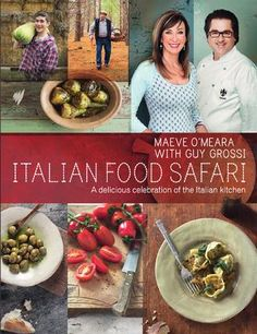 Italian Food Safari (Paperback Edition) by Maeve O'Meara and Guy Grossi (ISBN 9781742706870)