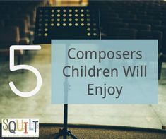 5 Composers Children Will Enjoy — Squilt Music Appreciation Teaching Music, Teaching Kids, Teaching History, Teaching Tools, Elementary Music, Elementary Schools, Musical Composition, Music For Kids, Music Classes For Kids