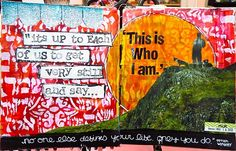 """Journal Art ~ """"Its up to each of us to get verry still and say.. This is who i am."""""""