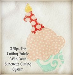 3 Tips for Cutting Fabric With Your Silhouette machine - Nikki In Stitches