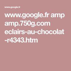 www.google.fr amp amp.750g.com eclairs-au-chocolat-r4343.htm