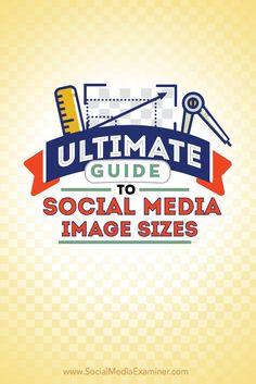 ultimate guide to #socialmedia images via Social Media Examiner