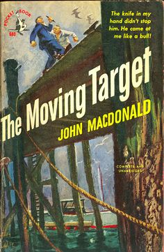 """The Moving Target,"" by John/Ross MacDonald."