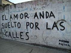 El amor anda suelto por las calles #AccionPoetica
