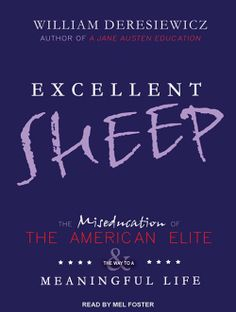 """#NEW: Listen to a sample of the #SocialSciences #Novel """"Excellent Sheep"""" by William Deresiewicz right here: http://amblingbooks.com/books/view/excellent_sheep"""