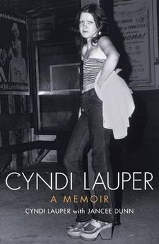 Cyndi Lauper: A Memoir.
