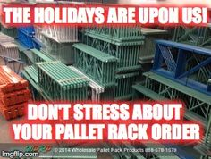 #MaterialHandling  The holidays are upon us! Enjoy this festive time of year and don't stress about your pallet rack order. Our Goal Is To Help You! With 3 fully stocked quick ship locations, we are ready to fill your orders! http://www.wprpwholesalepalletrack.com