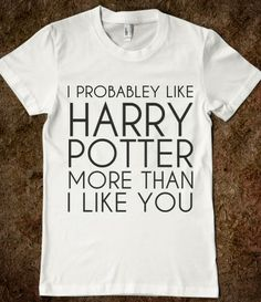 yeah because with HP i believe in magic,in contrast with you that you make me loose my magic...