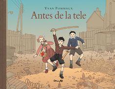 """""""Antes de la tele"""" Yvan Pommaux. En los años 50 ¿A qué jugaban los niños y las niñas en España? I2  N POM.yva ant"""