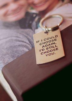 If I could choose again, I'd still choose you!