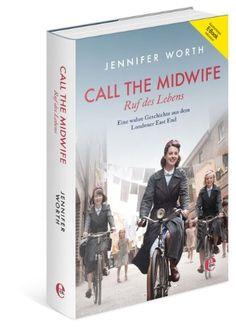 Call the Midwife - Ruf des Lebens: Amazon.de: Jennifer Worth: Bücher