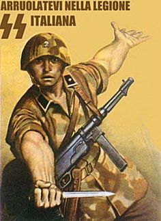 Enlist in the Italian SS Legio is listed (or ranked) 15 on the list World War 2 Propaganda Posters, Explained Nazi Propaganda, Ww2 Posters, Political Posters, Italian Posters, Luftwaffe, World War One, Military History, Vintage Posters, Wwii