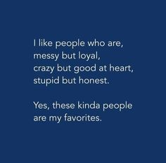 Yeah any day loyalty, honesty & good intentions/heart is the best. ohyesohyes anyday loyalty goodheart honesty goodintentions positivity welcome sowhat if few things are weired whocares Story Quotes, True Quotes, Funny Quotes, Besties Quotes, Best Friend Quotes, Quotes Deep Feelings, Mood Quotes, Love Nature Quotes, Inspiring Quotes About Life