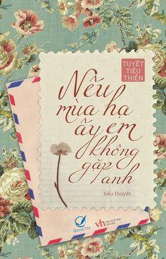 """Tiểu thuyết """"Nếu mùa hạ ấy em không gặp anh"""" Tác giả: Tuyết Tiểu Thiền  Giới thiệu:  Lời tựa   Ai cũng có một mối tình không thể quên lãng, cất sâu trong đáy lòng.  Ai cũng có một bóng hình mãi mãi là hình xăm không thể xóa nhòa nơi đáy tim.  Âu Dương Tịch Hạ cũng có một mối tình, một bóng hình như thế.  Tuổi mười tám đầy những nỗi buồn vu vơ trở nên rạng ngời khi cô biết đến Thẩm Gia Bạch.  http://tieuthuyettinhyeu.hexat.com/tieuthuyettinhcam/"""