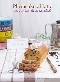 Plumcake al latte con gocce di cioccolato   La casa del coniglio bianco