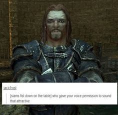 For real!! You're a character in a video game!! I DO love his accent though! -DR