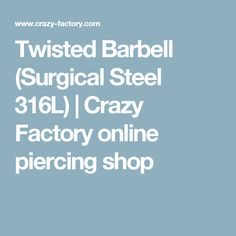 Twisted Barbell (Surgical Steel 316L) | Crazy Factory online piercing shop