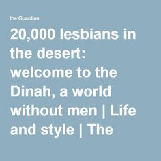 20,000 lesbians in the desert: welcome to the Dinah, a world without men | Life and style | The Guardian