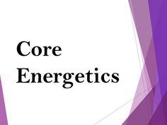 Core Energetics
