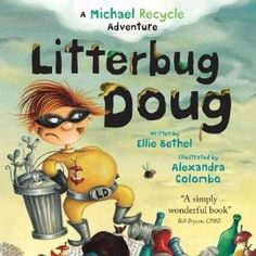 Books for kids about taking care of the environment. Start as early as possible to set a good example for a child. No  one likes a litter bug.