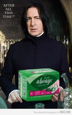Snape really shouldn't have accepted that endorsement deal. LOL!