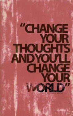 Your Thoughts Drive Your Actions... So Think Good ONES :)