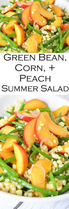 Green Bean, Peach, Corn Salad with Summer Fruits and Vegetables