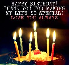 Birthday Quotes : Romantic Birthday Wishes: Happy Birthday – thank you for making my life so speci… Happy Birthday Romantic, Birthday Quotes For Girlfriend, Happy Birthday Wishes For Him, Happy Birthday Quotes For Him, Birthday Wish For Husband, Birthday Wishes Quotes, Birthday Message For Wife, Happy Birthday Boyfriend Message, Birthday Messages