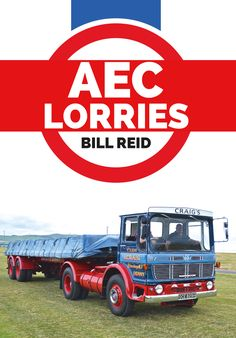 """Read """"AEC Lorries"""" by Bill Reid available from Rakuten Kobo. AEC Lorries explores the story of lorry use in the last fifty years, showing the diverse use of the vehicles and their c. Big Rig Trucks, Old Trucks, Bill Reid, Old Lorries, Road Transport, Years Passed, Types Of Work, Commercial Vehicle, Great British"""