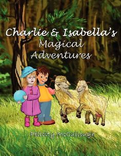 #Charlie And #Isabella's #Magical #Adventures by Felicity McCullough http://www.amazon.co.uk/dp/1781650136/ref=cm_sw_r_pi_dp_bF9Ivb0HHZGBT #FelicityMcCullough #Goatstory, #Childrensstory #Fantasy