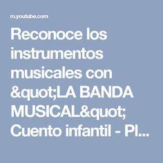 """Reconoce los instrumentos musicales con """"LA BANDA MUSICAL""""  Cuento infantil - Plaza Sesamo - YouTube"""