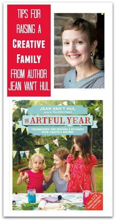 Author Jean Van't Hul shares her thoughts and tips about raising a creative family.