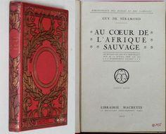 Au cœur de l'Afrique sauvage,  Guy de Téramond, 2ème édition, Paris  Hachette, 1924