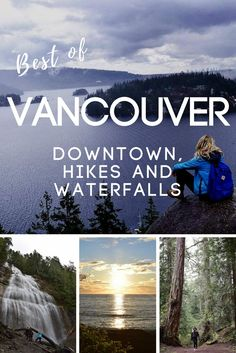 Find out the best things to do in Vancouver, including exploring the down town, the best hikes, waterfalls and viewpoints.