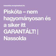 Piskóta – nem hagyományosan és a siker itt GARANTÁLT! | Nassolda Pisa