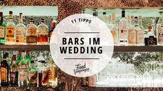 Ob auf ein Bier, einen Schnaps oder für aufgefallene Drinks – im Wedding laden viele Bars zum Anstoßen, (Be)Trinken und Verweilen ein. Hier sind 11 davon.
