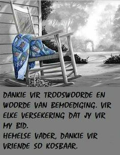 Dankie Goeie Nag, Goeie More, Afrikaans Quotes, Angels In Heaven, My Land, Christianity, Favorite Quotes, Friendship, Faith