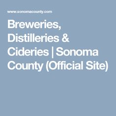 Breweries, Distilleries & Cideries | Sonoma County (Official Site)