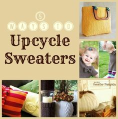 Here are five fun ideas for upcycling old sweaters into something new from sweater pillows to sweater pumpkins to a sweater dress for your little one!