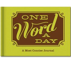 One word a day journal - TO DO! definitely :)