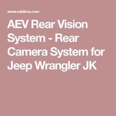 AEV Rear Vision System - Rear Camera System for Jeep Wrangler JK