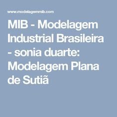MIB - Modelagem Industrial Brasileira  -                                   sonia duarte: Modelagem Plana de Sutiã