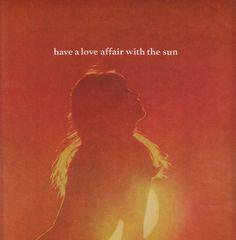 'have a love affair with the sun'