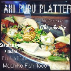 Ahi Pupu Platter Whole Foods Market Kailua Windward Bar... Mochiko Fish Tacos with Korean Veganaise Slaw, Ahi Poke Fish Cake with Sriracha Aioli on spicy nalo greens, Sea Asparagus & Beansprout Kimchee, Ahi Poke Dip in Wonton Cups and Warm pita